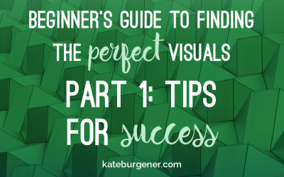 Beginner's Guide to Finding the Perfect Visuals – Part 1: Tips for Success