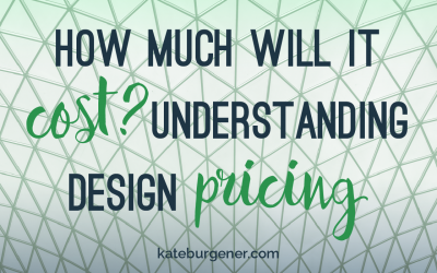 How much will it cost? Understanding design pricing