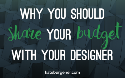 Why you should share your budget with your designer