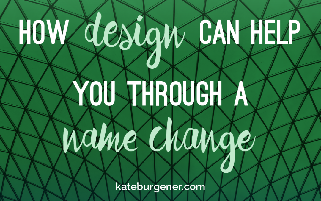 How design can help you through a name change