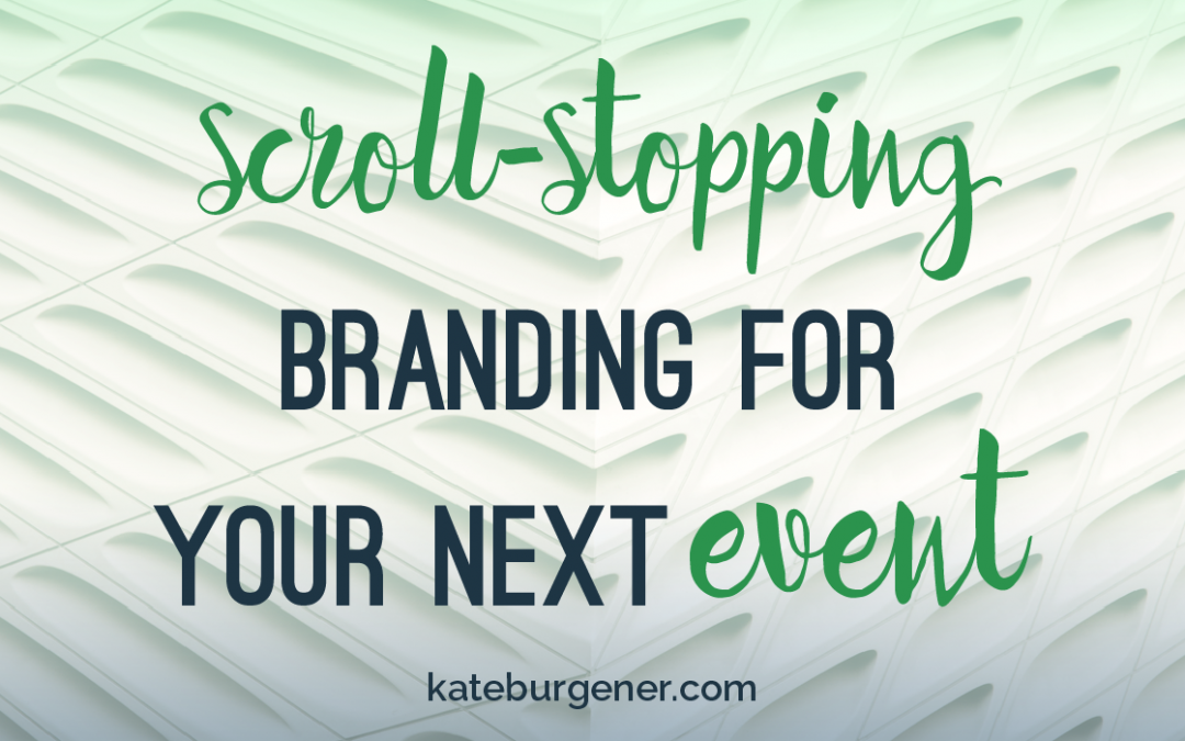 Scroll-Stopping Branding for Your Next Event